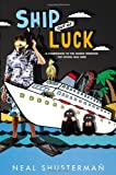 Ship Out of Luck, Neal Shusterman, 0525422269