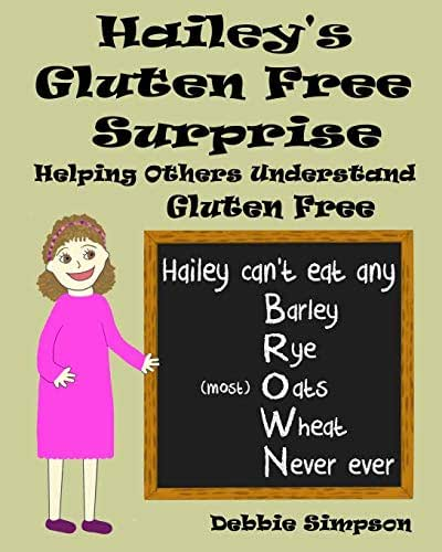 Hailey's Gluten Free Surprise: Helping Others Understand Gluten Free