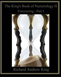 The King's Book of Numerology II: Forecasting - Part I