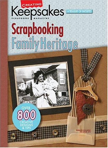 Scrapbooking Heritage - Creating Keepsakes: Scrapbooking Family Heritage  (Leisure Arts #15939)