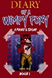 Diary of A Wimpy Foxy: A Pirate's Story (Book 1) - Unofficial FNAF Book (Volume 1)