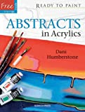 Abstracts in Acrylics, Dani Humberstone, 1844484890