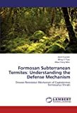 img - for Formosan Subterranean Termites: Understanding the Defense Mechanism: Disease Resistance Mechanism of Coptotermes formosanus Shiraki book / textbook / text book
