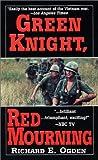 Green Knight, Red Mourning, Richard E. Ogden and Richard Ogden, 078601511X