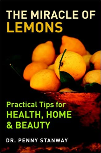 ONLINE BOOK Save Your Life with the Phenomenal Lemon (& Lime!): Becoming Balanced in an Unbalanced World (How to Save Your Life)