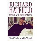 Richard Hatfield: Power and Disobedience