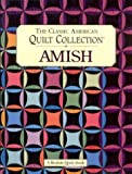 amish quilting books - Amish: The Classic American Quilt Collection