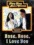 Rose Rose I Love You (English Subtitled)