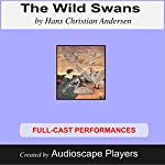 The Wild Swans | Hans Christian Andersen