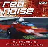Red Noise - the Sounds of Italian Racing Cars by Red Noise