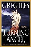 Turning Angel, Greg Iles, 141653556X