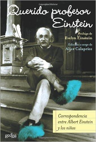 Book Querido Profesor Einstein: Correspondencia entre Albert Einstein y los ni?os (Spanish Edition) (2010-01-22)