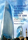 A History of the Muslim World since 1260: The
