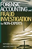 Forensic Accounting and Fraud Investigation forNon-Experts   (1st Edition)