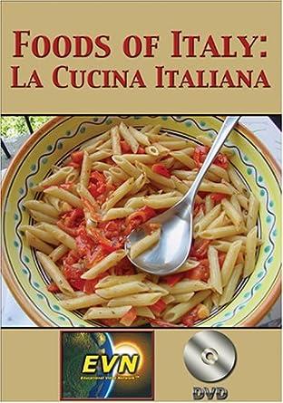 Amazon Com Foods Of Italy La Cucina Italiana Dvd Cook Movies Tv