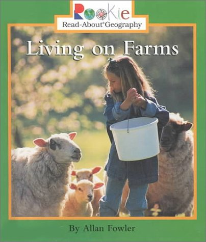Read Online Living on Farms (Rookie Read-About Geography) pdf