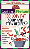 100 Low Fat Soup and Stew Recipes, Corinne T. Netzer, 0440223407