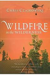 Wildfire in the Wilderness by Chris Czajkowski (2006-08-30) Paperback