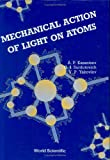 Mechanical Action of Light on Atoms, Kazantsev, A. P. and Surdutovich, G. I., 9971505754