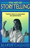 The Art of Storytelling: Creative Ideas for Preparation and Performance, Marsh Cassady, 1566080029