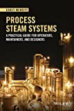 boiler operator books - Process Steam Systems: A Practical Guide for Operators, Maintainers, and Designers