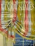 img - for Make It with Style: Window Shades: Creating Roman, Balloon, and Austrian Shades book / textbook / text book