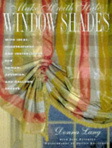 (Make It with Style: Window Shades: Creating Roman, Balloon, and Austrian Shades)