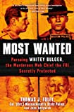 img - for Most Wanted: Pursuing Whitey Bulger, the Murderous Mob Chief the FBI Secretly Protected book / textbook / text book