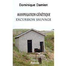 Manipulation génétique: Excursion sauvage