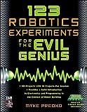 123 Robotics Experiments for the Evil Genius (TAB Robotics) by Myke Predko Picture