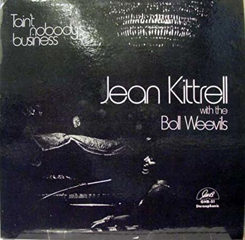 JEAN KITTRELL & BOLL WEEVILS TAIN'T NOBODY'S BUSINESS vinyl - Business Nobodys Taint