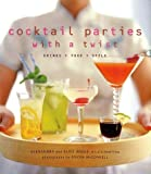 img - for Cocktail Parties With a Twist: Drink + Food + Style book / textbook / text book