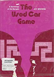 The Used Car Game: A Sociology of the Bargain