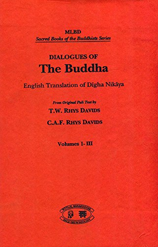 Dialogues of the Buddha Vol. I, II, III: Translated from the Pali of the Digha Nikaya