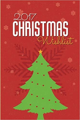 Amazon.com: 2017 Christmas Wish List: Christmas Wish List Blank ...