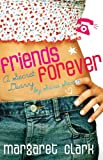 Friends Forever, Margaret Clark, 1741660580