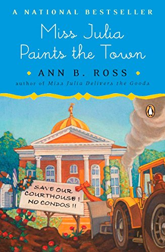 Miss Julia Paints the Town: A Novel (In Carolina Chair North Companies)