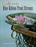 Search : California: Blue Ribbon Trout Streams (Blue-Ribbon Fly Fishing Guides)