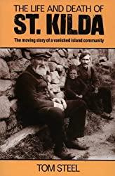 The Life and Death of St. Kilda: The moving story of a vanished island community