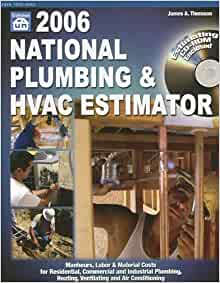 2006 national plumbing hvac estimator national plumbing and hvac estimator james a thomson