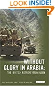 #4: Without Glory in Arabia: The British Retreat from Aden (International Library of Colonial History)