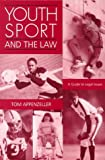 Youth Sport and the Law : A Guide to Legal Issues, Appenzeller, Thomas, 0890896631
