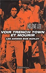 Voir Trench Town et mourir
