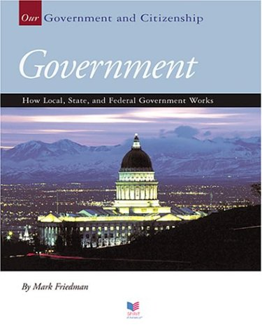 Download Government: How Local, State, And Federal Government Works (Our Government and Citizenship) pdf