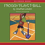 Froggy Plays T-Ball | Jonathan London