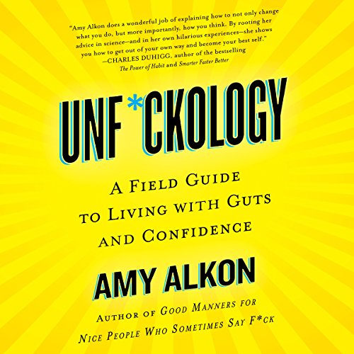 Unf*ckology: A Field Guide to Living with Guts and Confidence cover