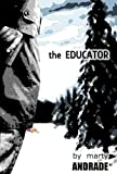 The Educator by Marty Andrade front cover