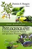 Phylogeography: Concepts, Intraspecific Patterns and Speciation Processes, , 1606929542