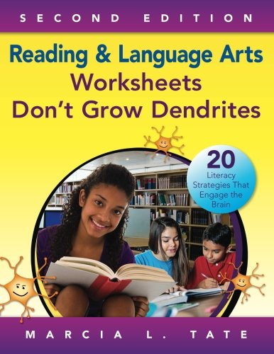 Reading and Language Arts Worksheets Don′t Grow Dendrites: 20 Literacy Strategies That Engage the (Reading Activity Sheets)