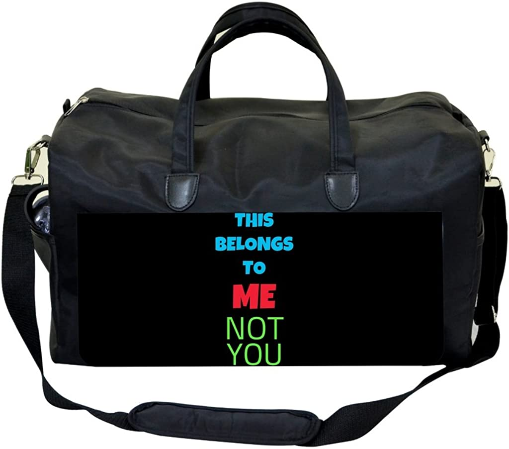 This Belongs To ME Not You Gym Bag